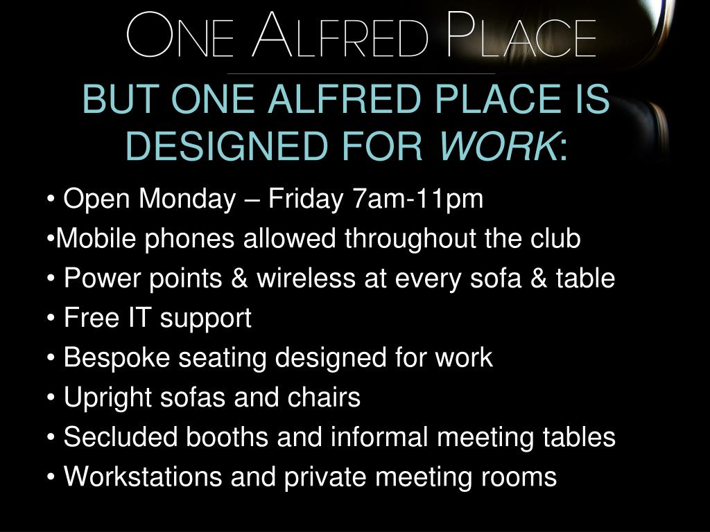 BUT ONE ALFRED PLACE IS DESIGNED FOR