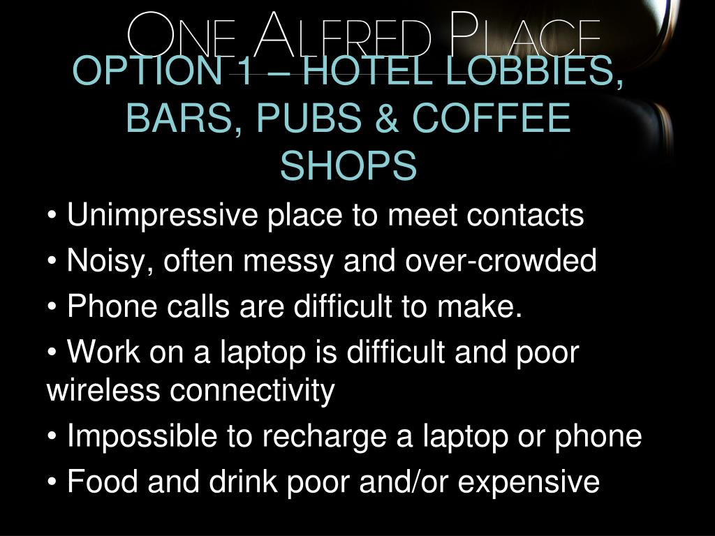 OPTION 1 – HOTEL LOBBIES, BARS, PUBS & COFFEE SHOPS