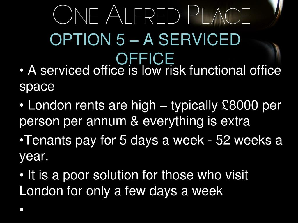 OPTION 5 – A SERVICED OFFICE