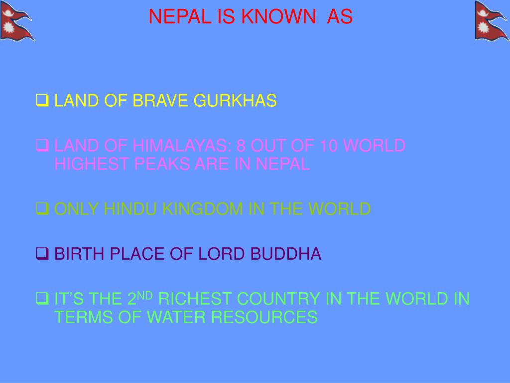 NEPAL IS KNOWN  AS