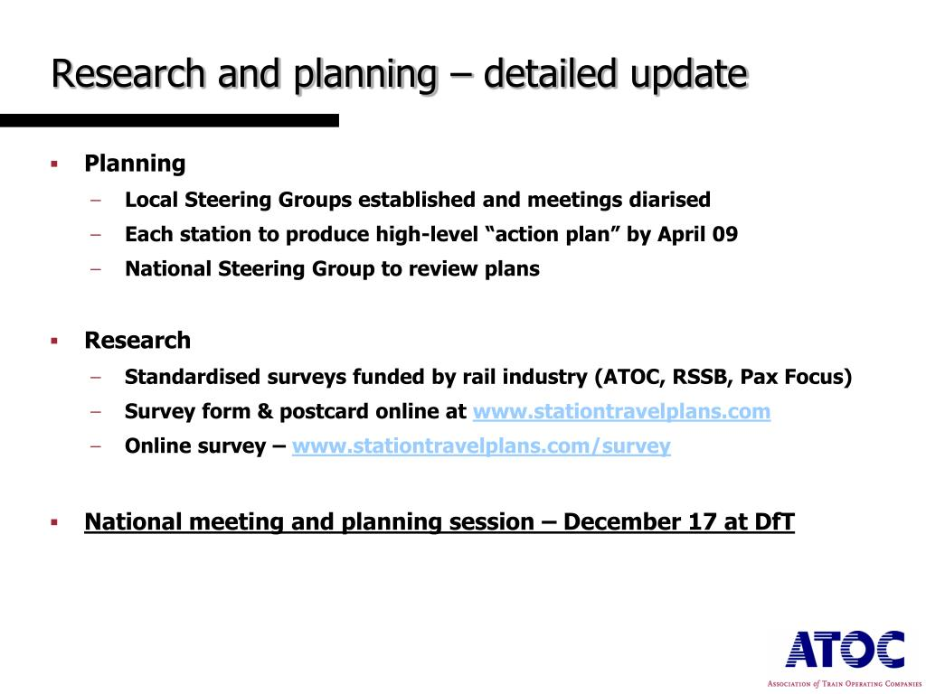 Research and planning – detailed update