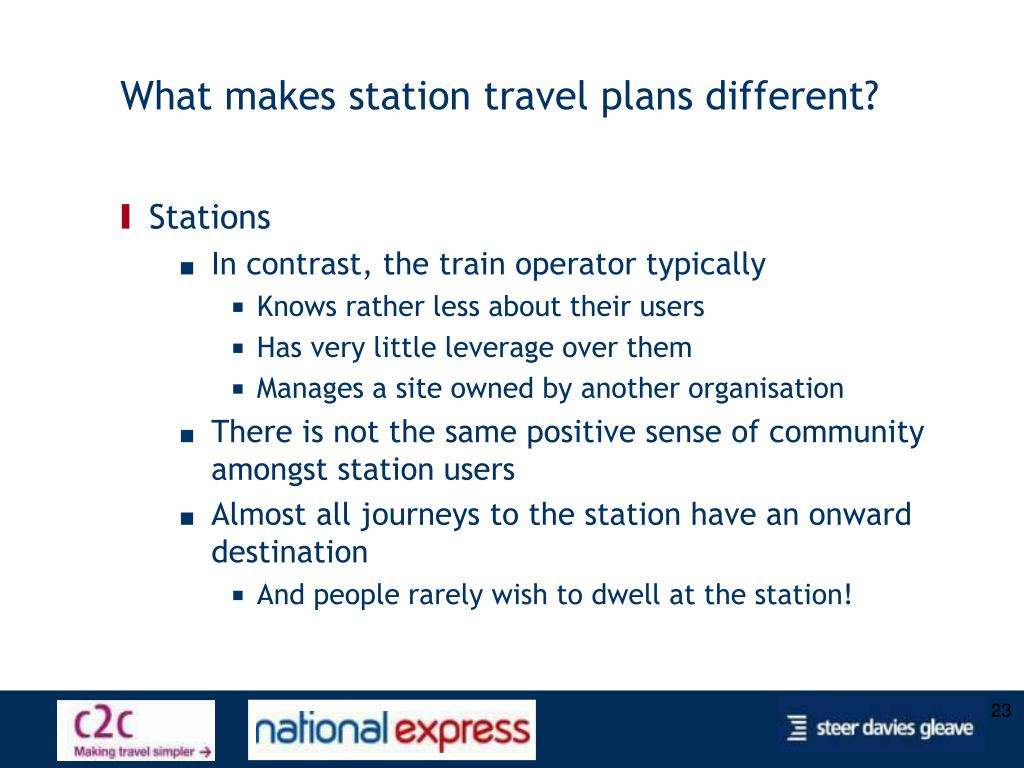 What makes station travel plans different?