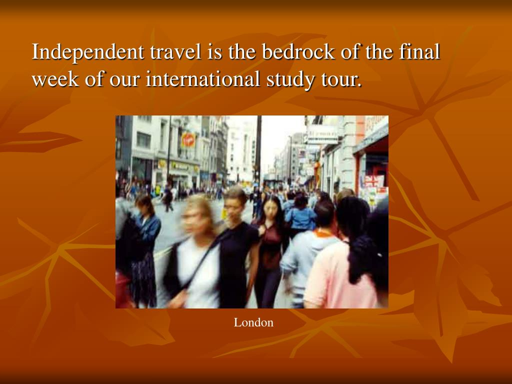 Independent travel is the bedrock of the final week of our international study tour.