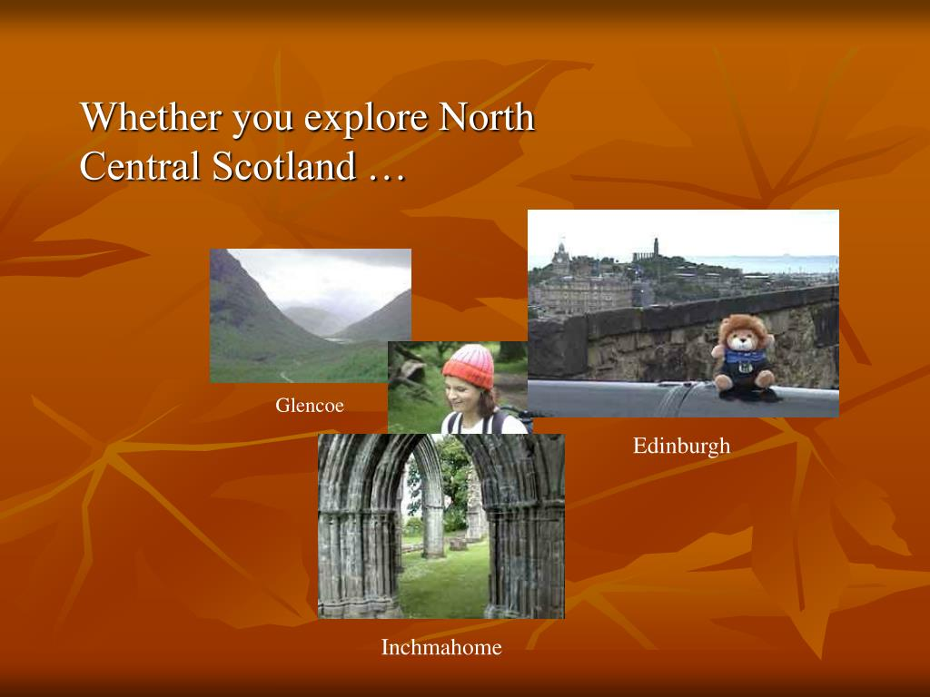 Whether you explore North Central Scotland …