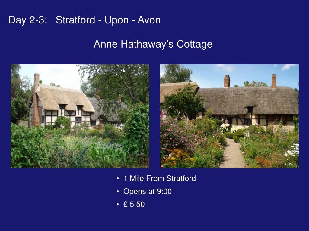 Day 2-3:   Stratford - Upon - Avon