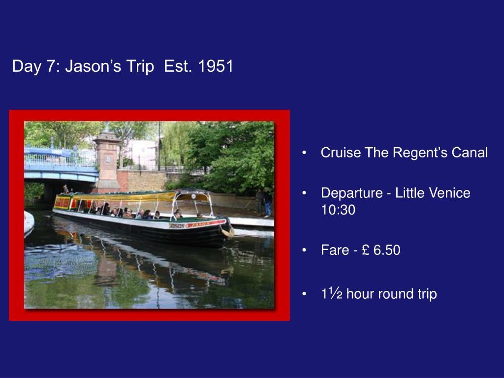 Day 7: Jason's Trip  Est. 1951