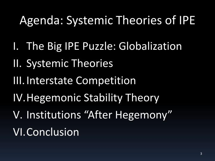 Agenda systemic theories of ipe