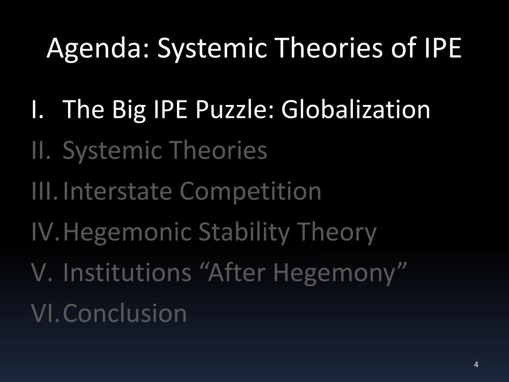 Agenda: Systemic Theories of IPE