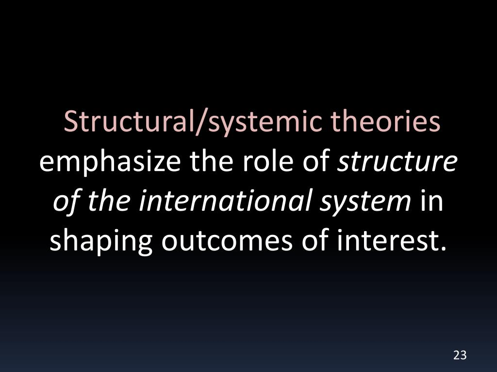 Structural/systemic theories