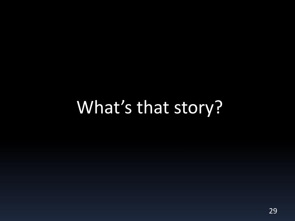 What's that story?