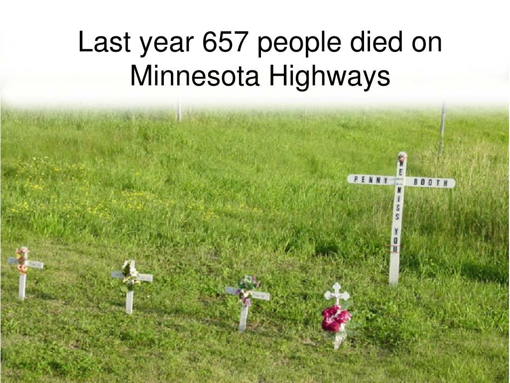 Last year 657 people died on Minnesota Highways