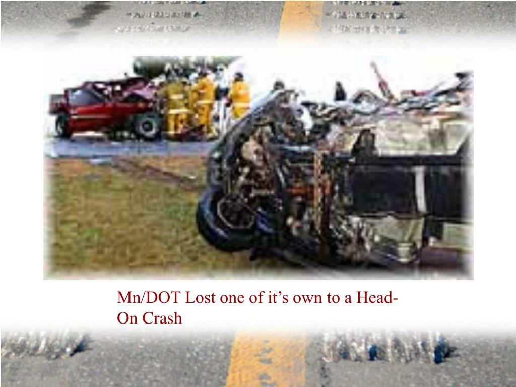 Mn/DOT Lost one of it's own to a Head-On Crash