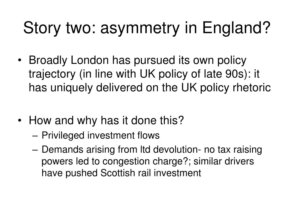 Story two: asymmetry in England?