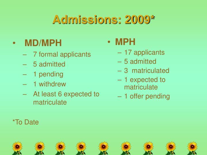 Admissions: 2009*