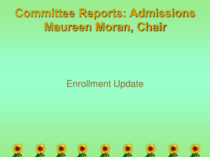 Committee Reports: Admissions