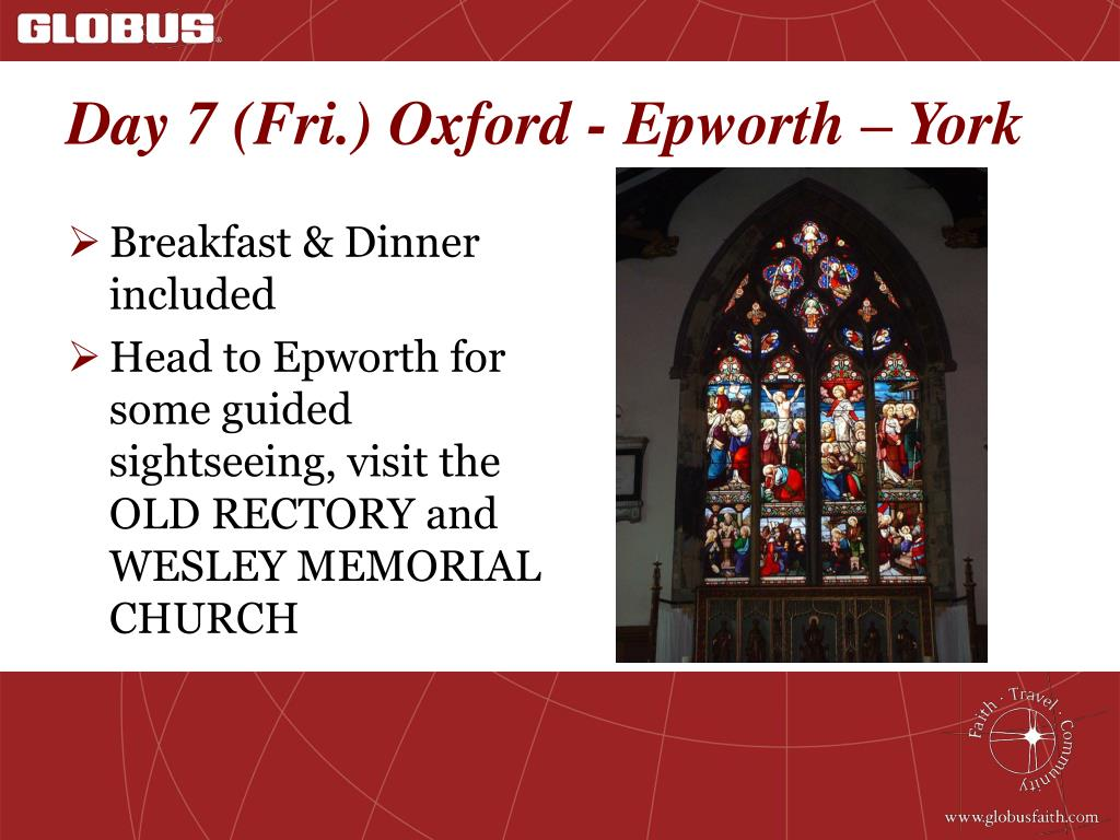 Day 7 (Fri.) Oxford - Epworth – York