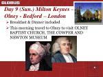 day 9 sun milton keynes olney bedford london