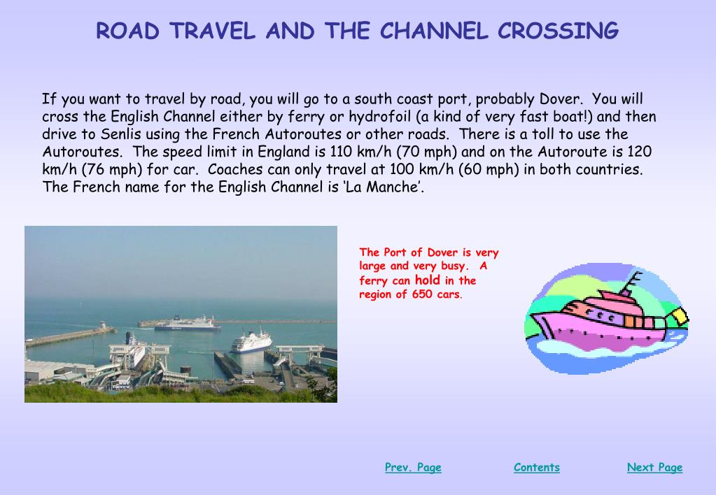 ROAD TRAVEL AND THE CHANNEL CROSSING