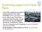 commuting support and travel plans
