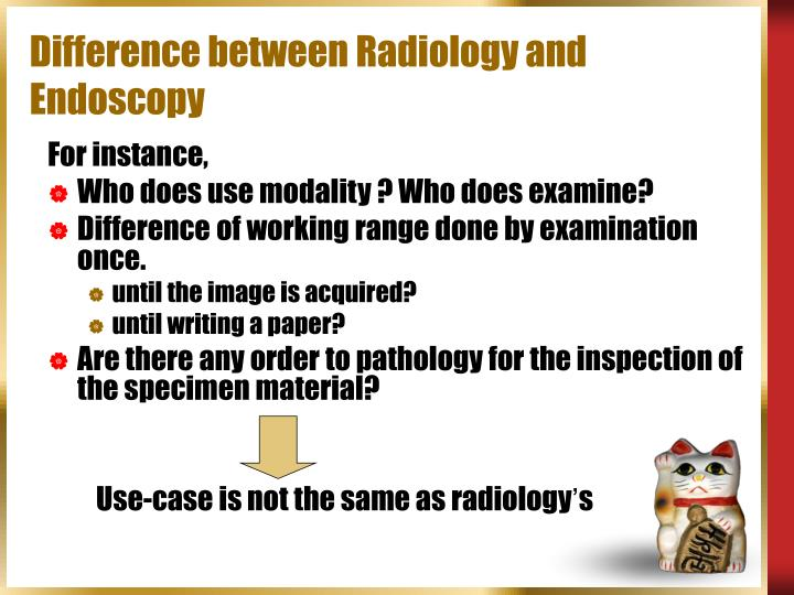 Difference between Radiology and Endoscopy