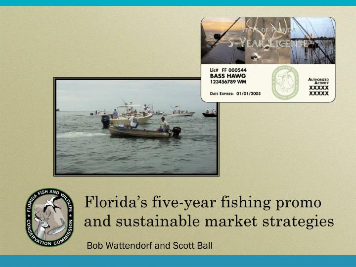 Florida s five year fishing promo and sustainable market strategies