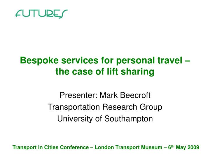 Bespoke services for personal travel the case of lift sharing