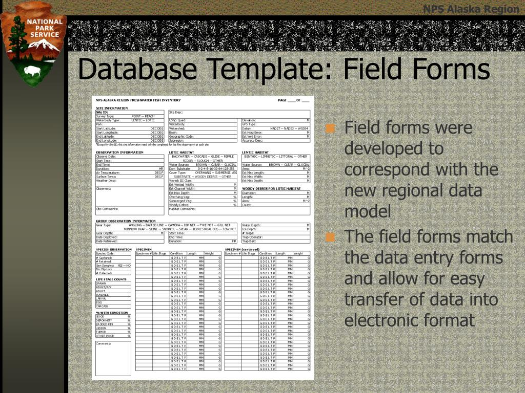 Field forms were developed to correspond with the new regional data model