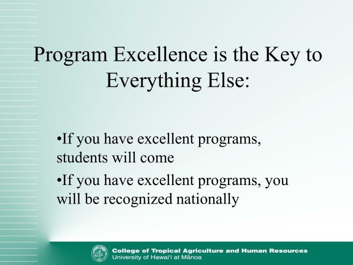 Program Excellence is the Key to Everything Else: