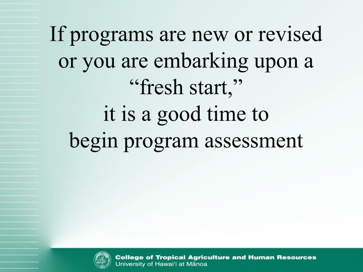 If programs are new or revised