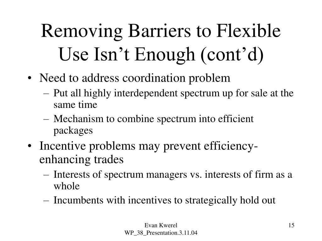 Removing Barriers to Flexible Use Isn't Enough (cont'd)