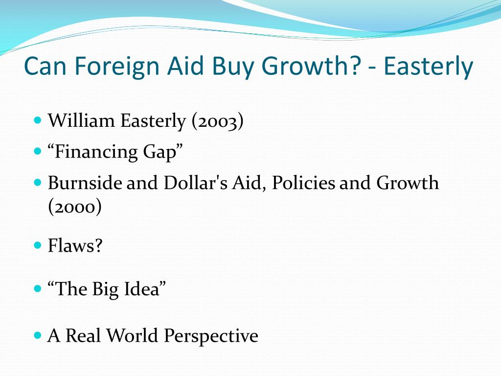 Can Foreign Aid Buy Growth? - Easterly