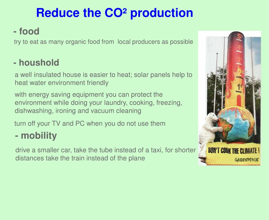 Reduce the CO² production
