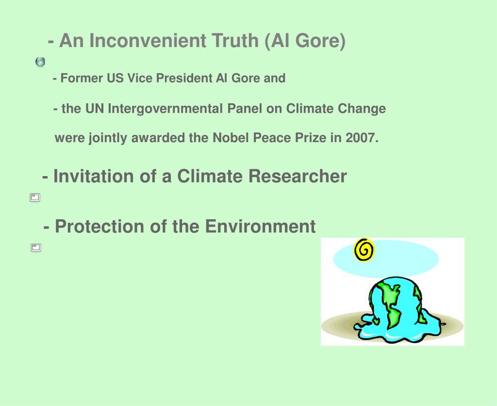 - An Inconvenient Truth (Al Gore)