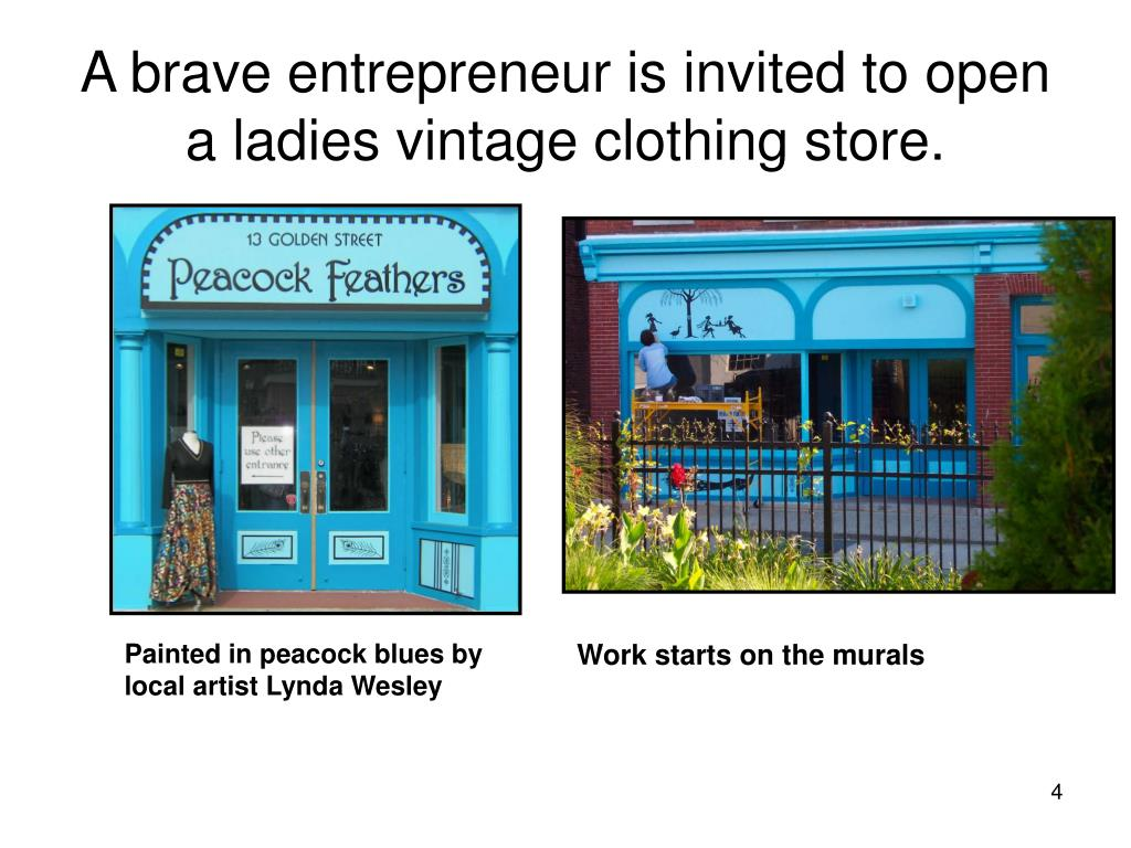 A brave entrepreneur is invited to open a ladies vintage clothing store.