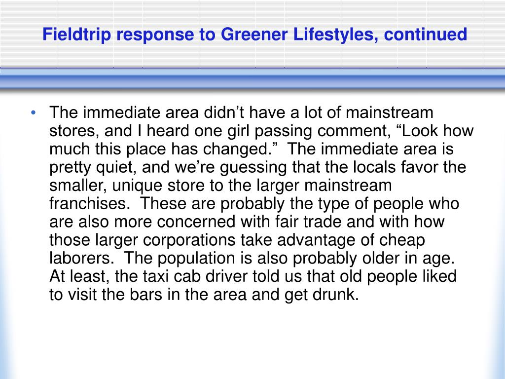 Fieldtrip response to Greener Lifestyles, continued