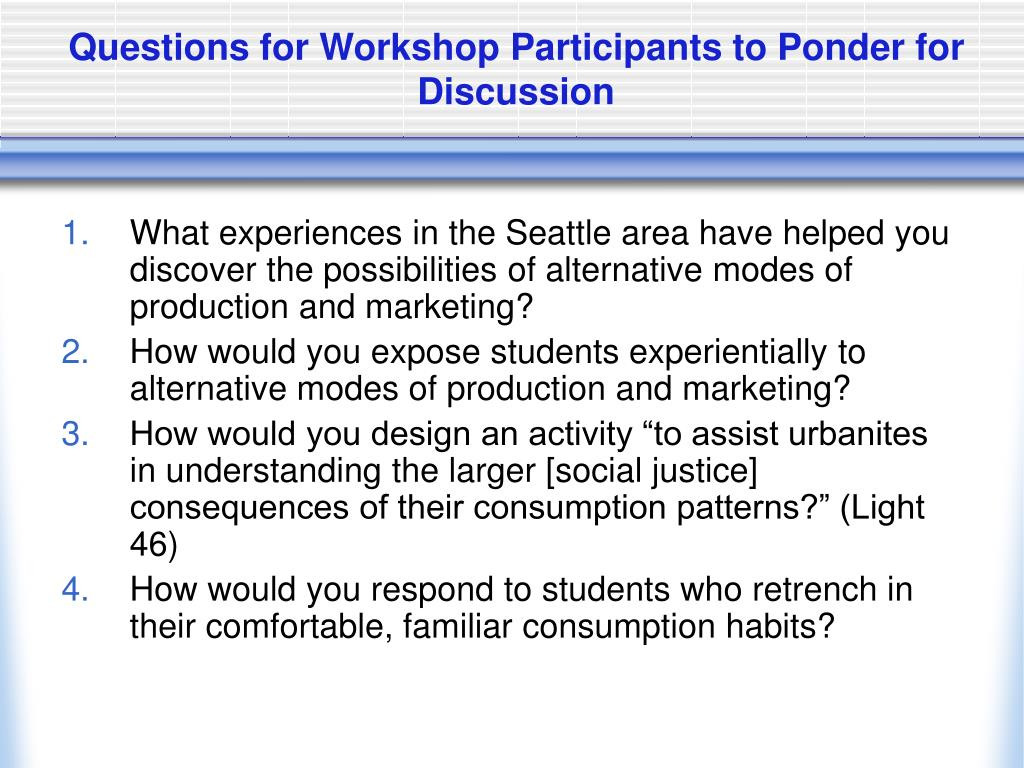 Questions for Workshop Participants to Ponder for Discussion