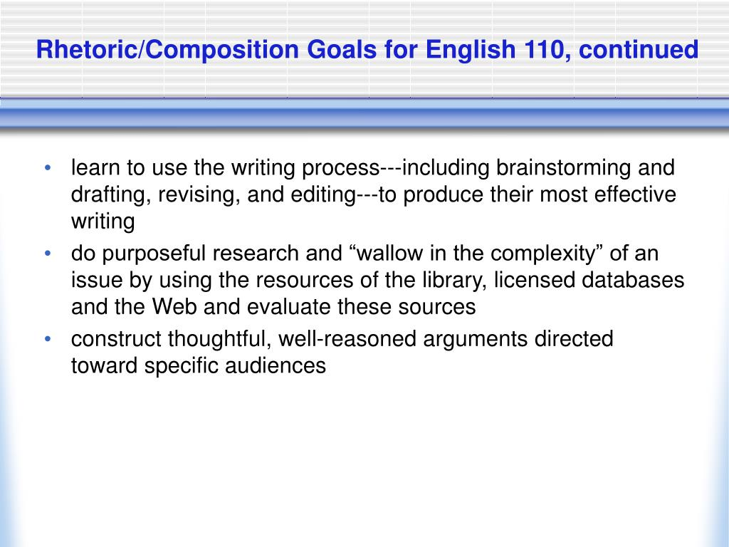 Rhetoric/Composition Goals for English 110, continued