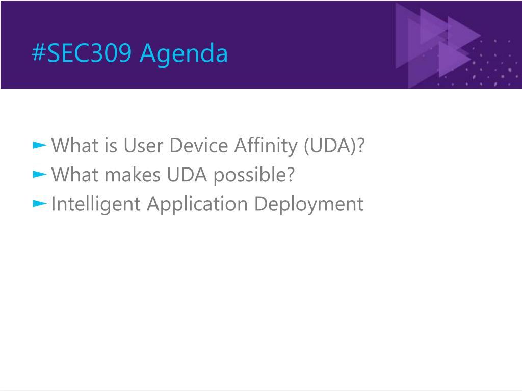 #SEC309 Agenda