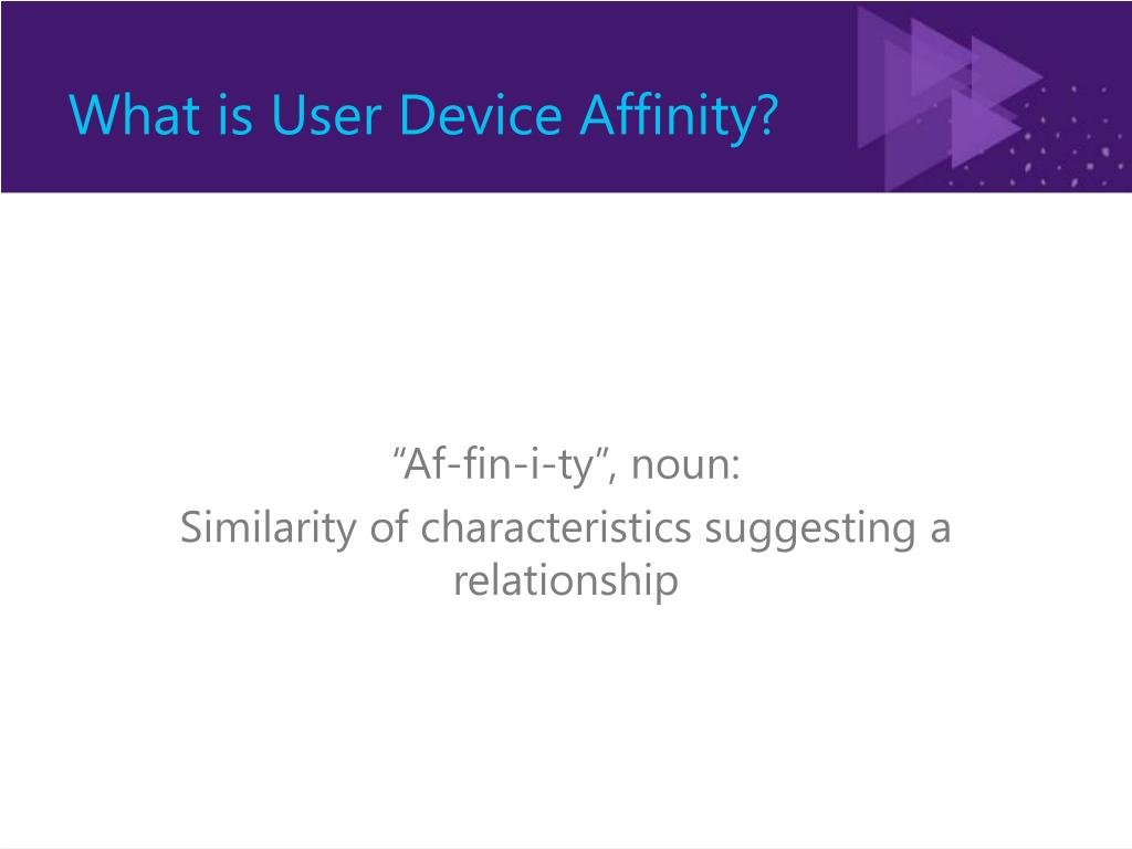 What is User Device Affinity?