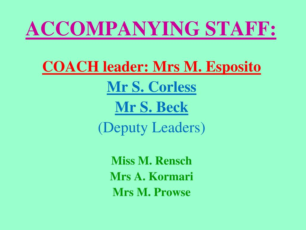 COACH leader: Mrs M. Esposito