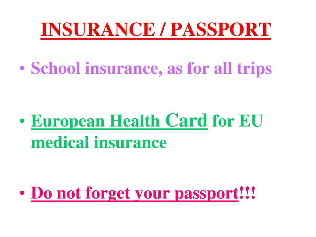 INSURANCE / PASSPORT