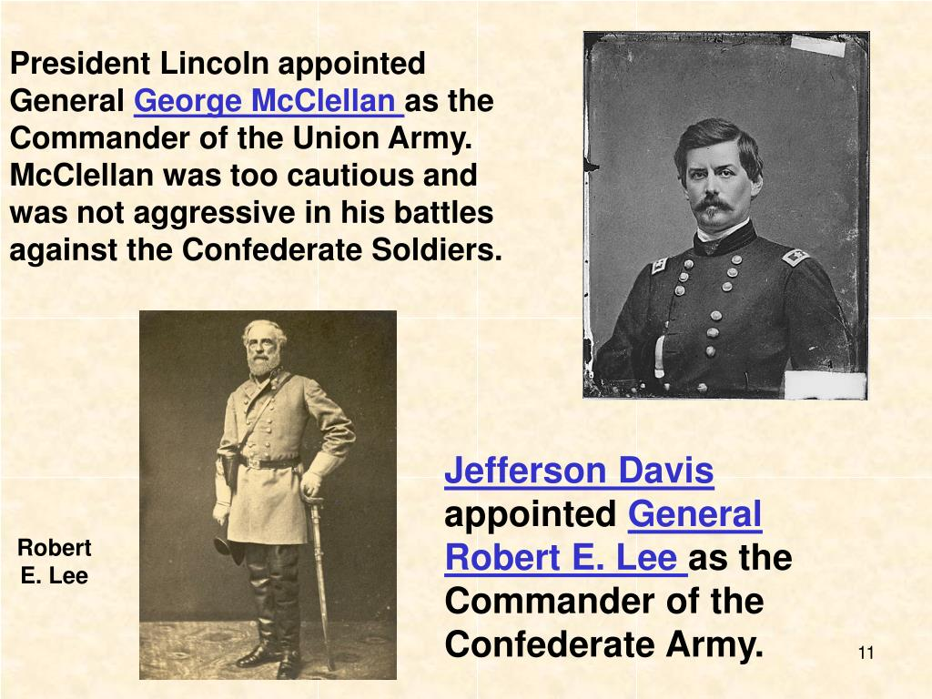 President Lincoln appointed General