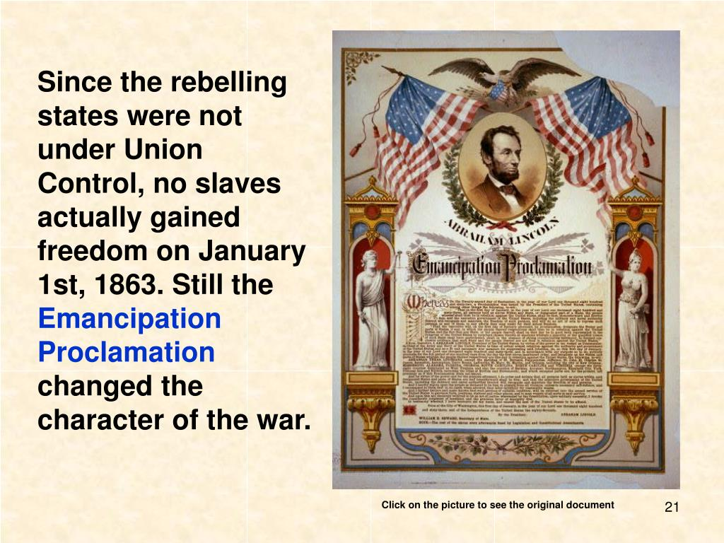 Since the rebelling states were not under Union Control, no slaves actually gained freedom on January 1st, 1863. Still the