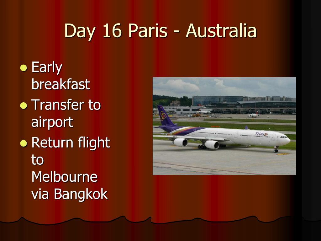 Day 16 Paris - Australia