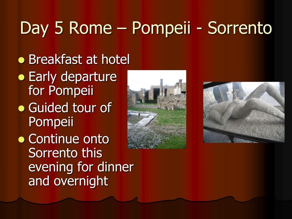 Day 5 Rome – Pompeii - Sorrento