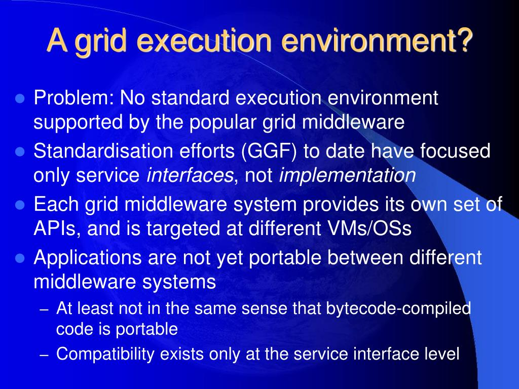 A grid execution environment?