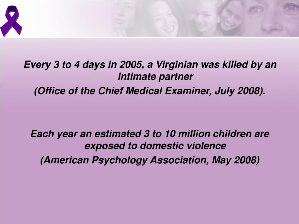 Every 3 to 4 days in 2005, a Virginian was killed by an intimate partner