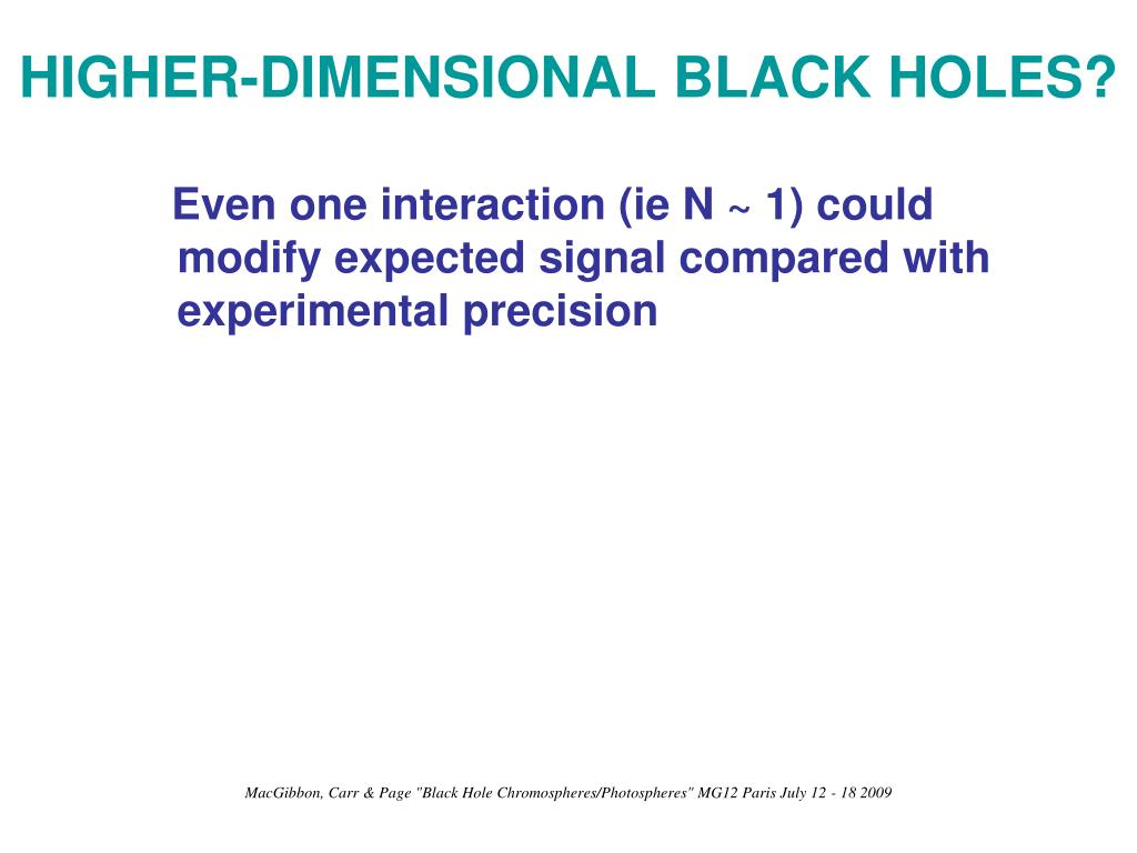 HIGHER-DIMENSIONAL BLACK HOLES?