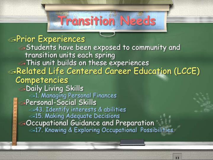 Transition needs
