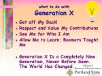 what to do with generation x